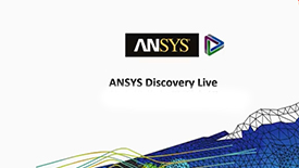 ANSYS Discovery Live操作培训